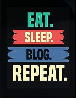 Stuch Strength LLC Funny Blogging - Eat Sleep Blog Repeat - Writing Posts Online Humor - Transparent Sticker