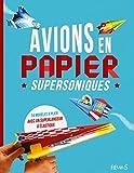 Avions en papier supersoniques