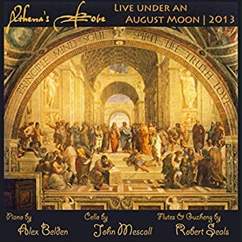 Athena's Robe (Live Under an August Moon 2013)