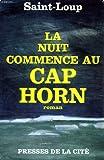 La nuit commence au cap horn - Presses de la Cité