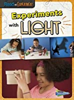 Experiments with Light (Raintree Perspectives: Read and Experiment)