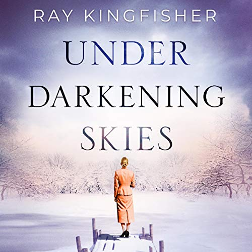 Under Darkening Skies Audiobook By Ray Kingfisher cover art