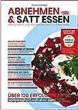 Abnehmen & Satt Essen - Länger Leben: Das Kochbuch zum Ernährungskonzept Länger Leben