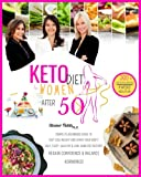 Keto Diet For Women After 50: Complete Beginners Guide to Fast Lose Weight and Shape Your Body! 300+ Easy,Tasty,Healthy & Low-carb Diet Recipes! ... High Fat and Protein Recipes and Meals)