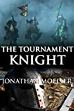 The Tournament Knight (The Sworn Knight Book 2)