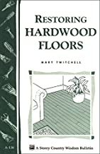 Restoring Hardwood Floors: Storey's Country Wisdom Bulletin A-136 (Storey Publishing Bulletin ; A-136) (English Edition)