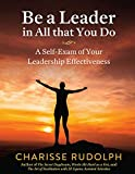 Be a Leader in All that You Do: A Self-Exam of your Leadership Effectiveness