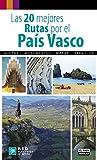 LAS 20 MEJORES RUTAS POR EL PAIS VASCO (Viajes y rutas)