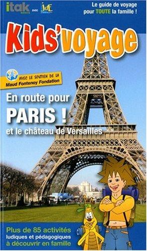 En Route pour Paris et le Château de...