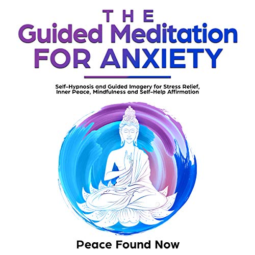 The Guided Meditation for Anxiety Audiobook By Peace Found Now cover art