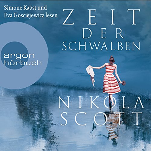 Zeit der Schwalben                   By:                                                                                                                                 Nikola Scott                               Narrated by:                                                                                                                                 Eva Gosciejewicz,                                                                                        Simone Kabst                      Length: 7 hrs and 50 mins     Not rated yet     Overall 0.0