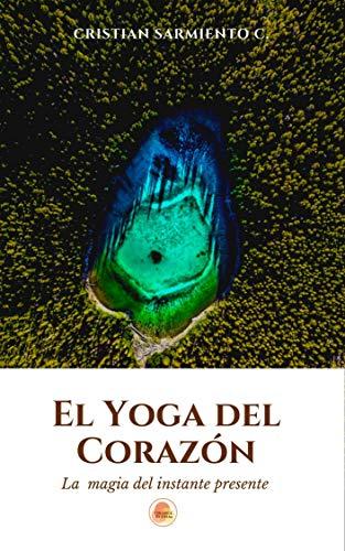 El Yoga del Corazón (Crecimiento Interior y Desarrollo Personal nº 1)