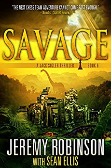 Savage (A Jack Sigler Thriller Book 6) by [Jeremy Robinson, Sean Ellis]