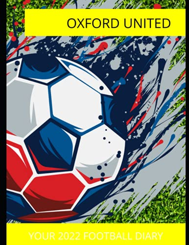 Oxford United: Your 2022 Football Diary, Oxford United FC, Oxford United Football Club, Oxford United Book