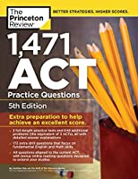 1,471 ACT Practice Questions, 5th Edition: Extra Preparation to Help Achieve an Excellent Score (College Test Preparation)