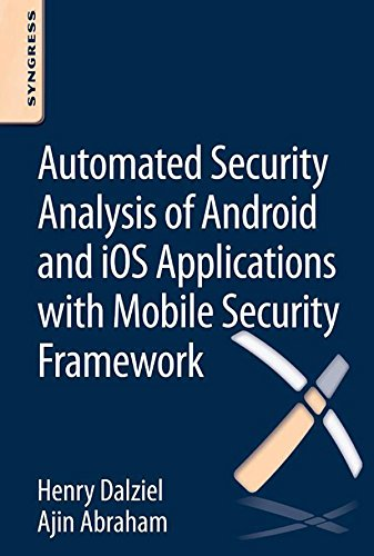 Automated Security Analysis of Android and iOS Applications with Mobile Security Framework (English Edition)
