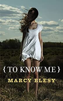To Know Me by [Marcy Blesy]