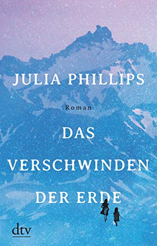 Buchseite und Rezensionen zu 'Das Verschwinden der Erde: Roman' von Julia Phillips