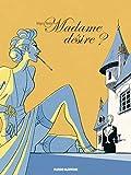 Madame désire ?