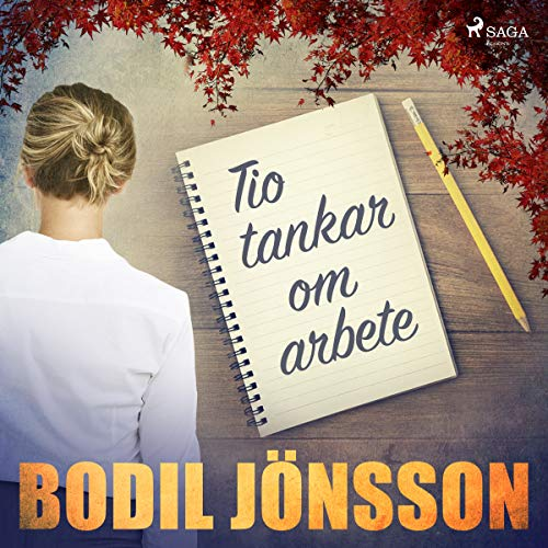 Tio tankar om arbete                   By:                                                                                                                                 Bodil Jönsson                               Narrated by:                                                                                                                                 Elin Mohede                      Length: 4 hrs and 30 mins     Not rated yet     Overall 0.0