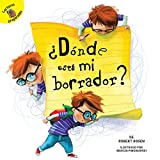 ¿Dónde está mi borrador?: Where is My Eraser? (School Days) (Spanish Edition)