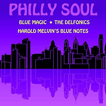 Philly Soul: Blue Magic, The Delfonics, Harold Melvin's Blue Notes