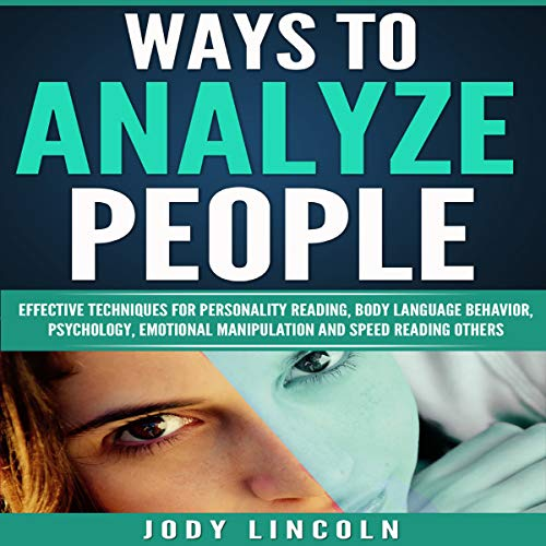 Ways to Analyze People: Effective Techniques for Personality Reading, Body Language Behavior, Psychology, Emotional Manipulation and Speed Reading Others audiobook cover art