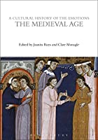 A Cultural History of the Emotions in the Medieval Age (Cultural Histories)
