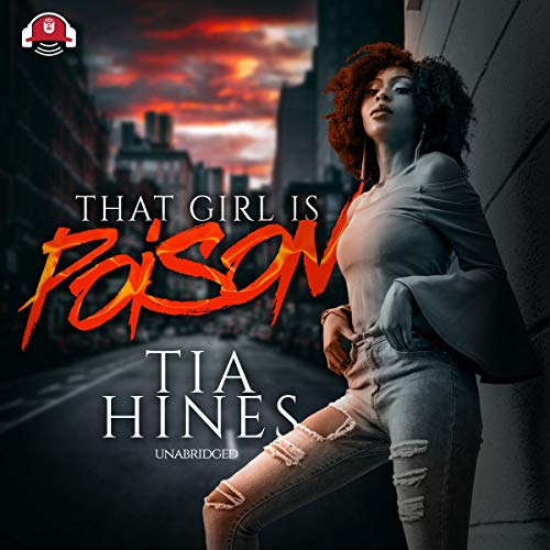 That Girl Is Poison Audiobook By Tia Hines cover art