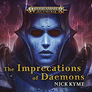 The Imprecations of Daemons     Warhammer Age of Sigmar              By:                                                                                                                                 Nick Kyme                               Narrated by:                                                                                                                                 John Banks,                                                                                        Beth Chalmers,                                                                                        Gesella Ohaka,                   and others                 Length: 1 hr and 10 mins     Not rated yet     Overall 0.0