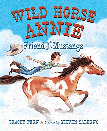 Wild Horse Annie: Friend of the Mustangs