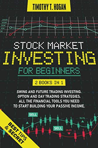 51wnxZ9nzkL - STOCK MARKET INVESTING FOR BEGINNERS: 2 books in 1: SWING AND FUTURE TRADING INVESTING. OPTION AND DAY TRADING STRATEGIES. All the financial tools you need to start building Your Passive Income.