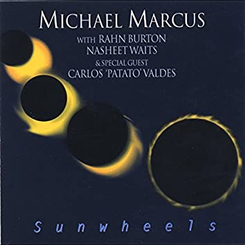 "Sunwheels (with Rahn Burton, Nasheet Waits & Carlos ""Patato"" Valdes)"
