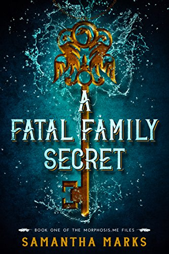 A Fatal Family Secret (The Morphosis.me Files, Book #1)