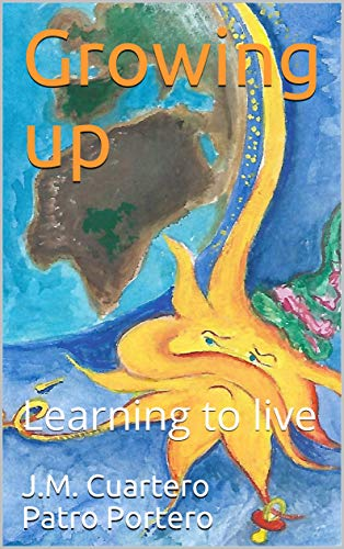 Growing up: Learning to live (English Edition)