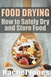 Food Drying: How to Safely Dry a...