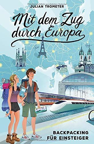 Mit dem Zug durch Europa: Backpacking für Einsteiger