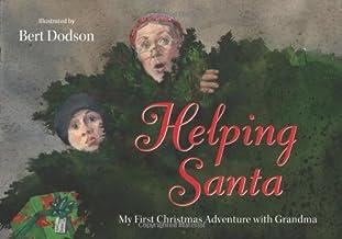 Helping Santa: My First Christmas Adventure With Grandma
