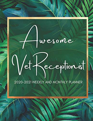 Awesome Vet Receptionist: 2020-2021 Weekly and monthly planner and Organizer (Nov-Jan) For...