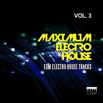 Maximum Electro House, Vol. 3 (EDM Electro House Tracks)