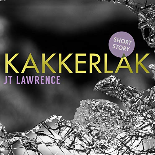 Kakkerlak: A Short Story                   By:                                                                                                                                 JT Lawrence                               Narrated by:                                                                                                                                 Roshina Ratnam                      Length: 22 mins     1 rating     Overall 5.0