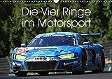 Die Vier Ringe im Motorsport (Wandkalender 2021 DIN A3 quer): Die Faszination der Vier Ringe - Audi Motorsport Fotos (Monatskalender, 14 Seiten )