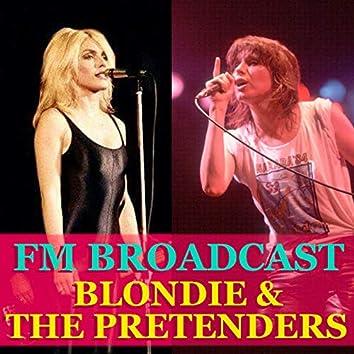 FM Broadcast Blondie & The Pretenders