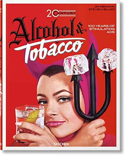 Jim Heimann. 20th Century Alcohol & Tobacco Ads: JU