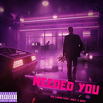 Needed YOU (feat. Wolf X Grey)
