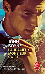 L'audacieux Monsieur Swift par John Boyne