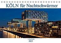 KOeLN fuer Nachtschwaermer (Tischkalender 2022 DIN A5 quer): Koeln - Im Glanz der blauen Stunde (Monatskalender, 14 Seiten )