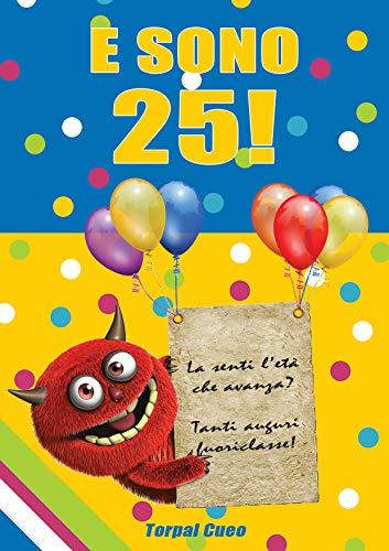 Amato Amazon.com: E sono 25!: Un libro come biglietto di auguri per il GP45