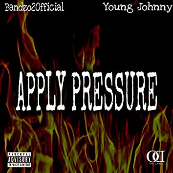 Apply Pressure (feat. Young Johnny)