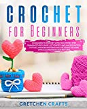Crochet For Beginners: Learn How To Crochet With This Step By Step Grandmother's Guide, Get Started And Make Beautiful Stitches, Modern Patterns And Creations At Home With Illustrations And Pictures
